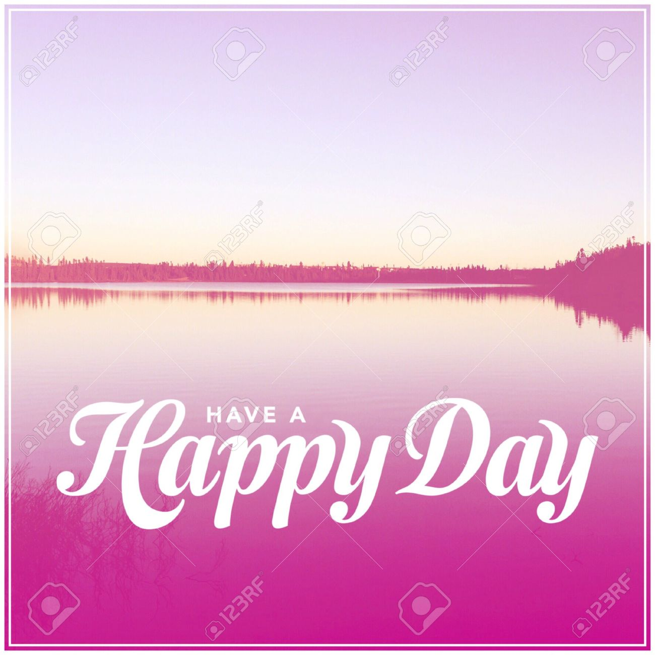 Quote Have A Happy Day Stock Photo Picture And Royalty Free Image