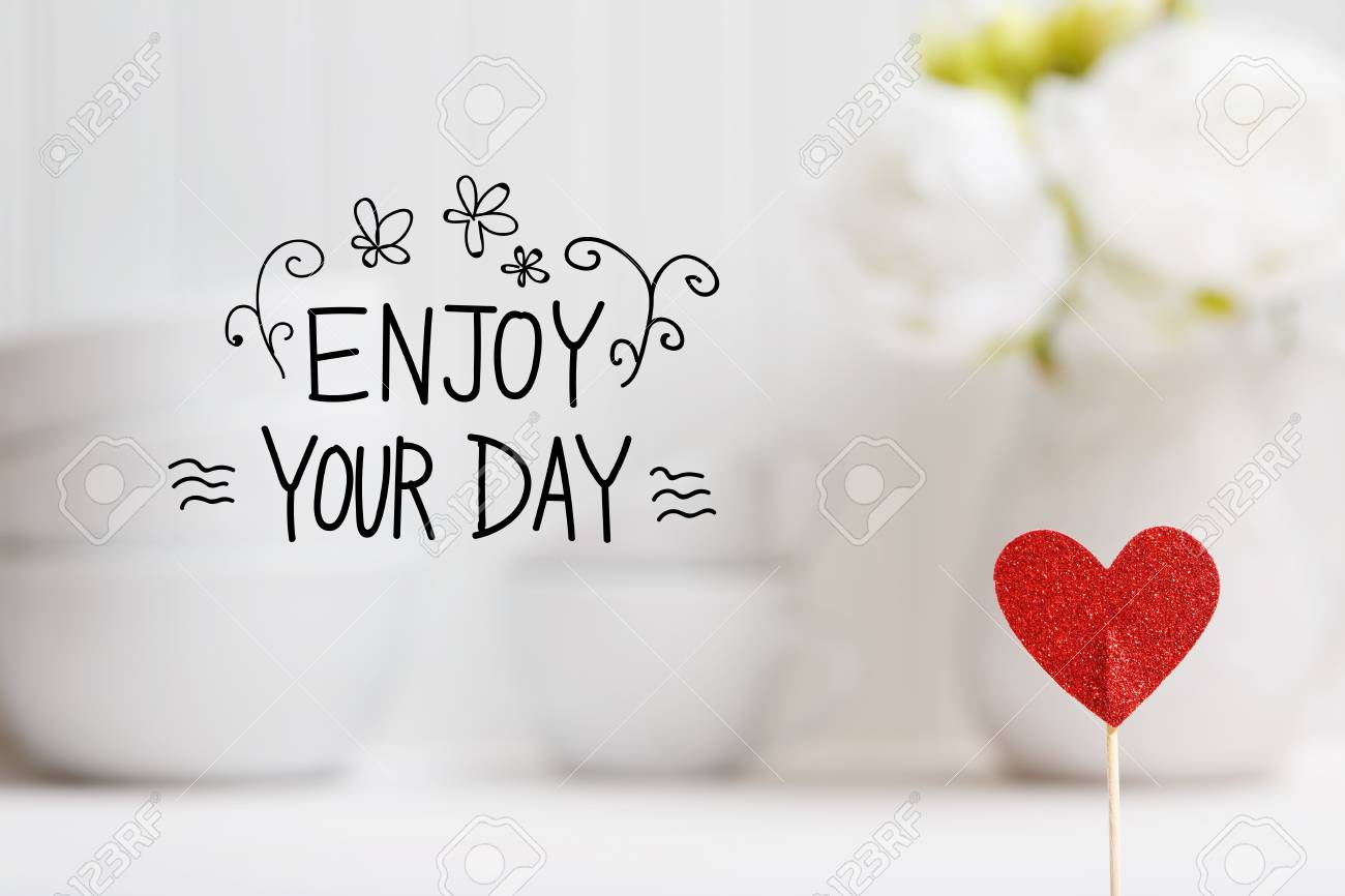Superior Enjoy Your Day Message With Small Red Heart With White Dishes Stock Photo    79963466
