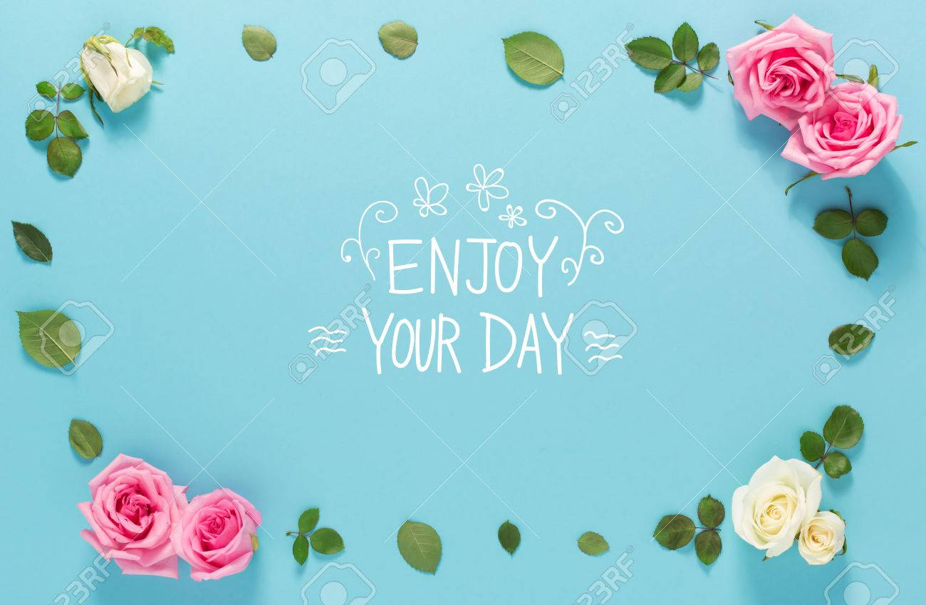 Enjoy Your Day Message With Roses And Leaves Top View Flat Lay Stock Photo    80534375