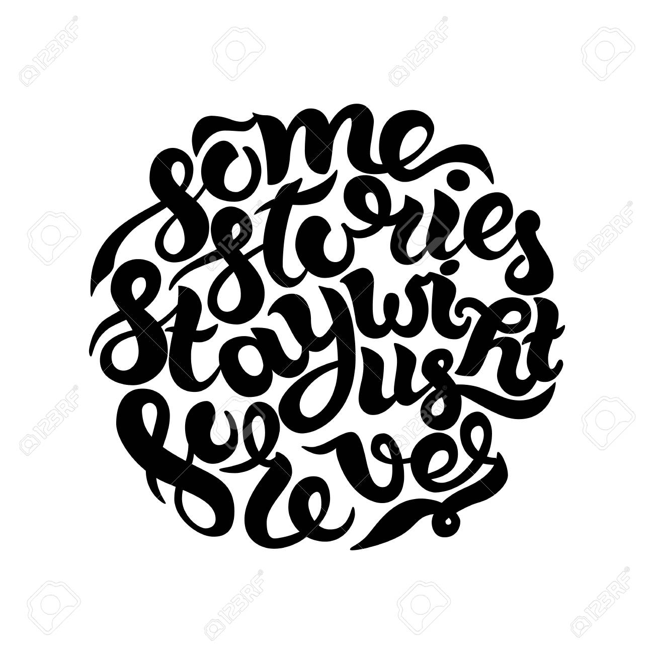 Some Stories Stay With Us Forever Inspirational And Motivational Quotes Hand Painted Ink Lettering