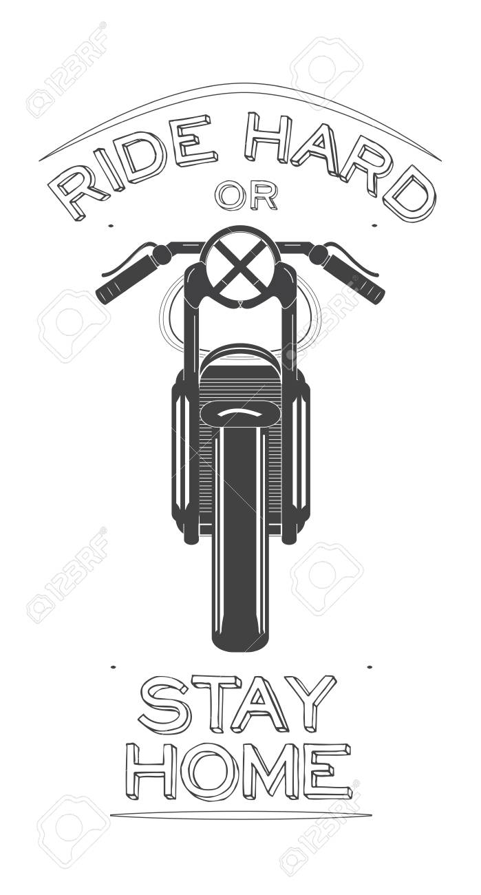 Cafe Racer Bike With Biker Quote Ride Hard Or Stay Home Vector Royalty Free Cliparts Vectors And Stock Illustration Image 115945768