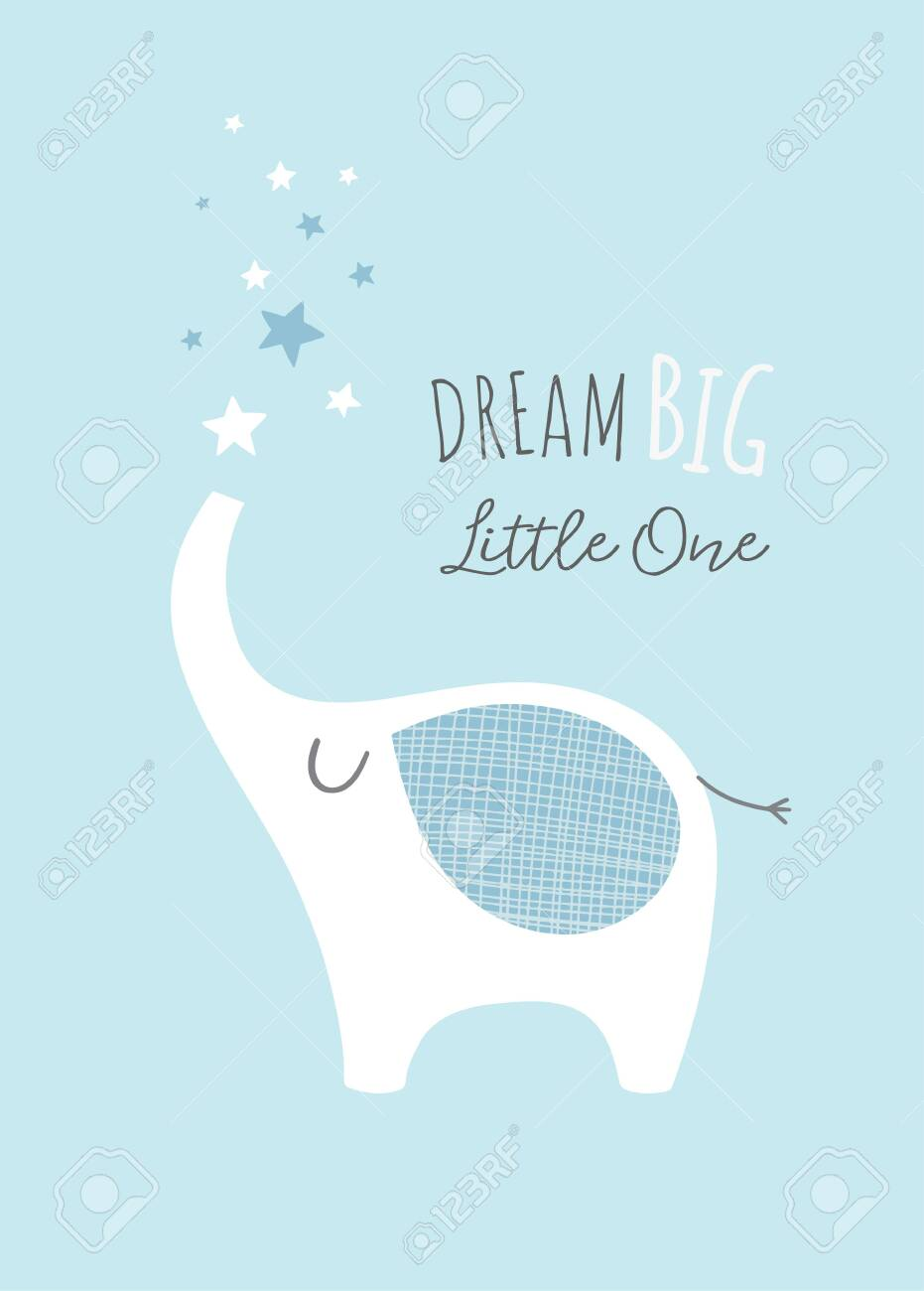 Dream Big Little One With Cute Elephant And Stars Nursery Poster Printable Art For Kids Baby Boy Illustration In Blue Royalty Free Cliparts Vectors And Stock Illustration Image 129291608