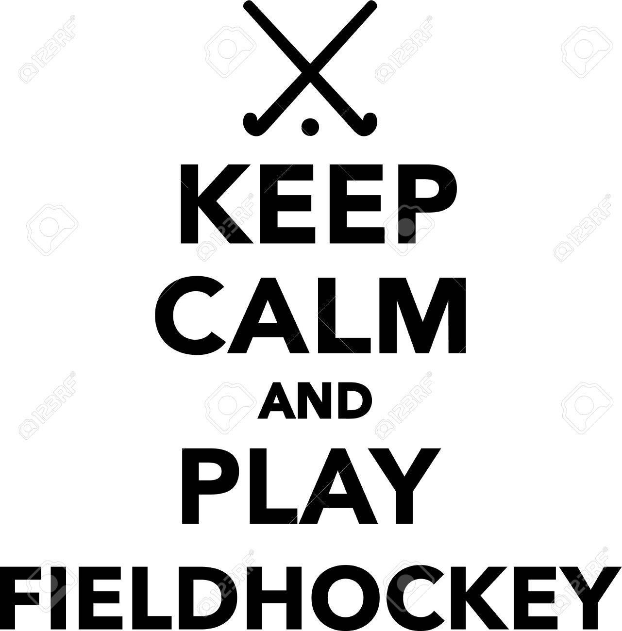 Keep Calm and play field hockey - 40900893