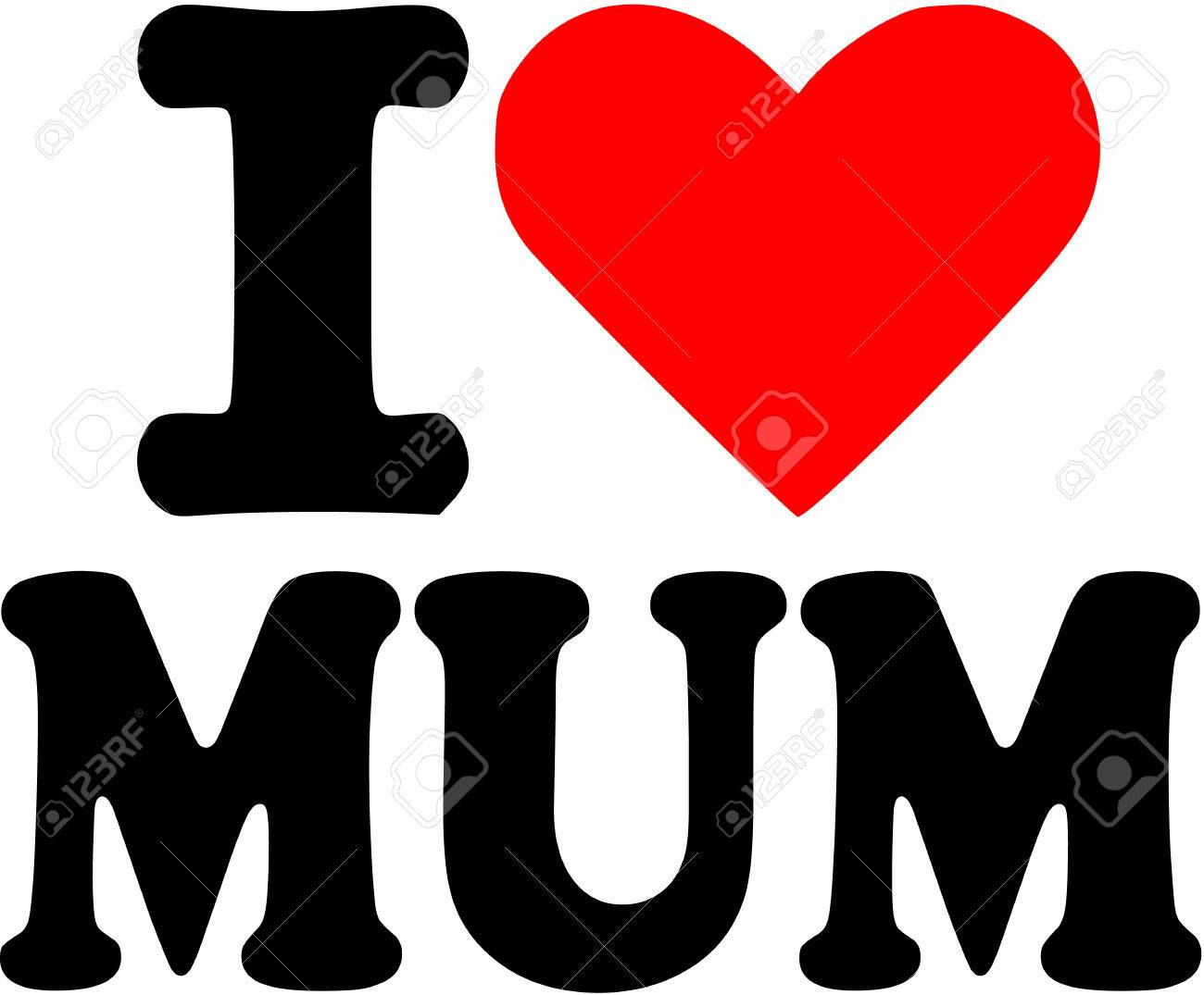 I Love Mum Royalty Free Cliparts, Vectors, And Stock Illustration. Image  40903100.