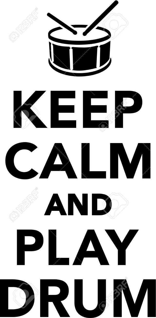 keep calm and play drum royalty free cliparts vectors and stock rh 123rf com keep calm vector crown keep calm vector free