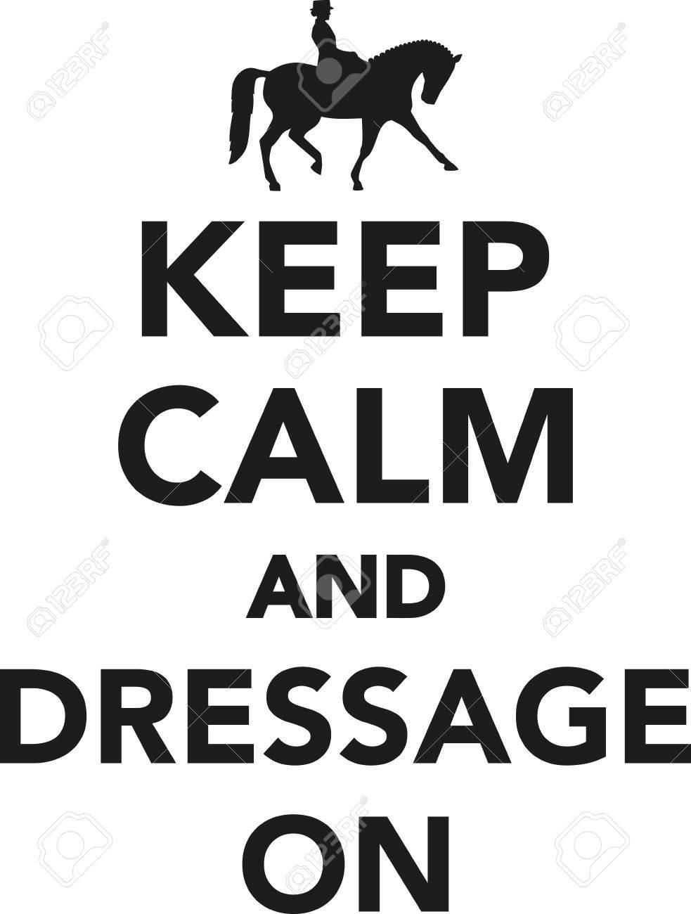 keep calm and dressage on royalty free cliparts vectors and stock rh 123rf com keep calm vector template keep calm vectorial
