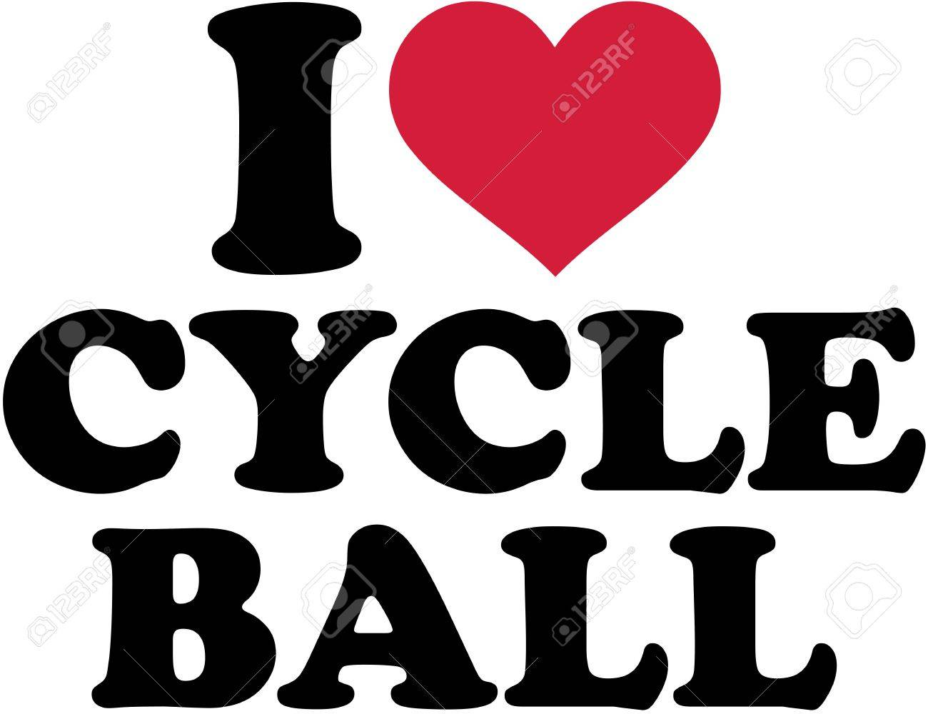 I Love Cycle Ball Royalty Free Cliparts Vectors And Stock