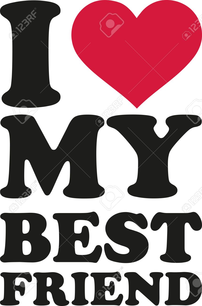 I Love My Best Friend Royalty Free Cliparts Vectors And Stock