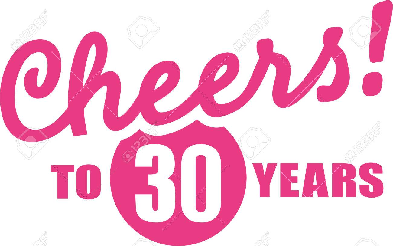 cheers to 30 years 30th birthday royalty free cliparts vectors rh 123rf com happy 30th birthday clipart for facebook happy 30th birthday clipart for facebook