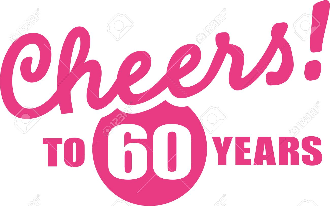 cheers to 60 years 60th birthday royalty free cliparts vectors rh 123rf com 60th birthday clipart images 60th birthday clipart images