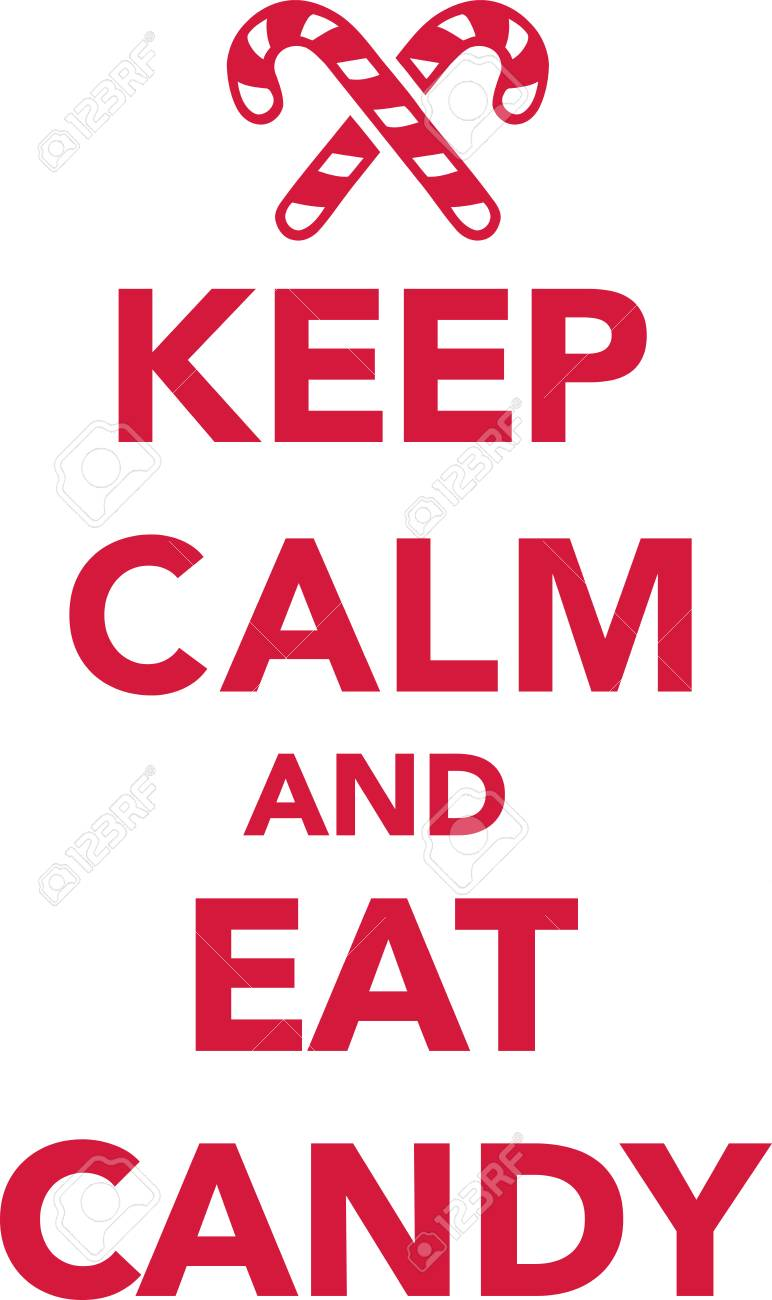 Keep Calm And Eat Candy Christmas Royalty Free Cliparts, Vectors ...