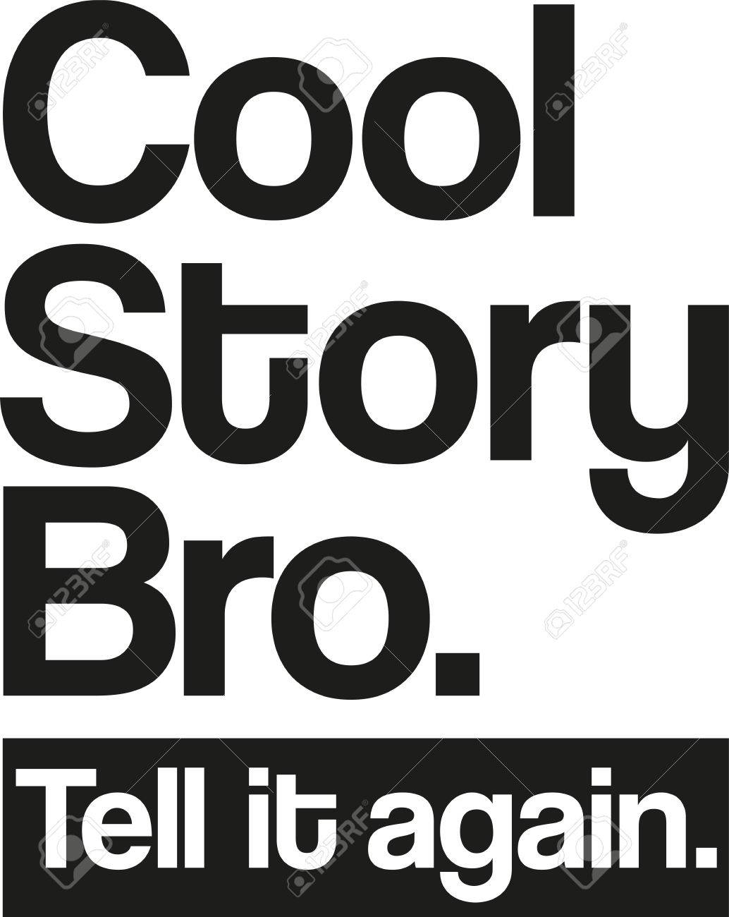 cool story bro tell it again royalty free cliparts vectors and