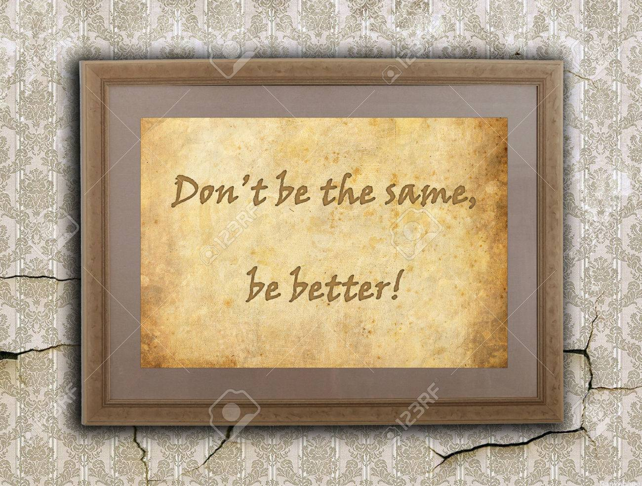 Old Wooden Frame With Written Text On An Old Wall - Don\'t Be.. Stock ...