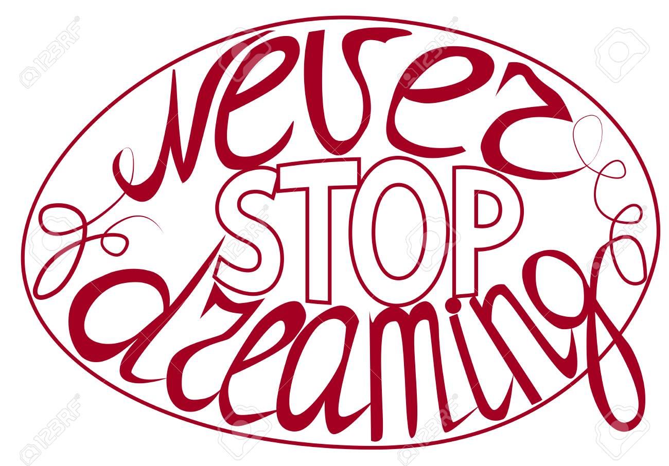 Never stop dreaming - hand lettering Inspirational quote, typography poster or card - 125408014
