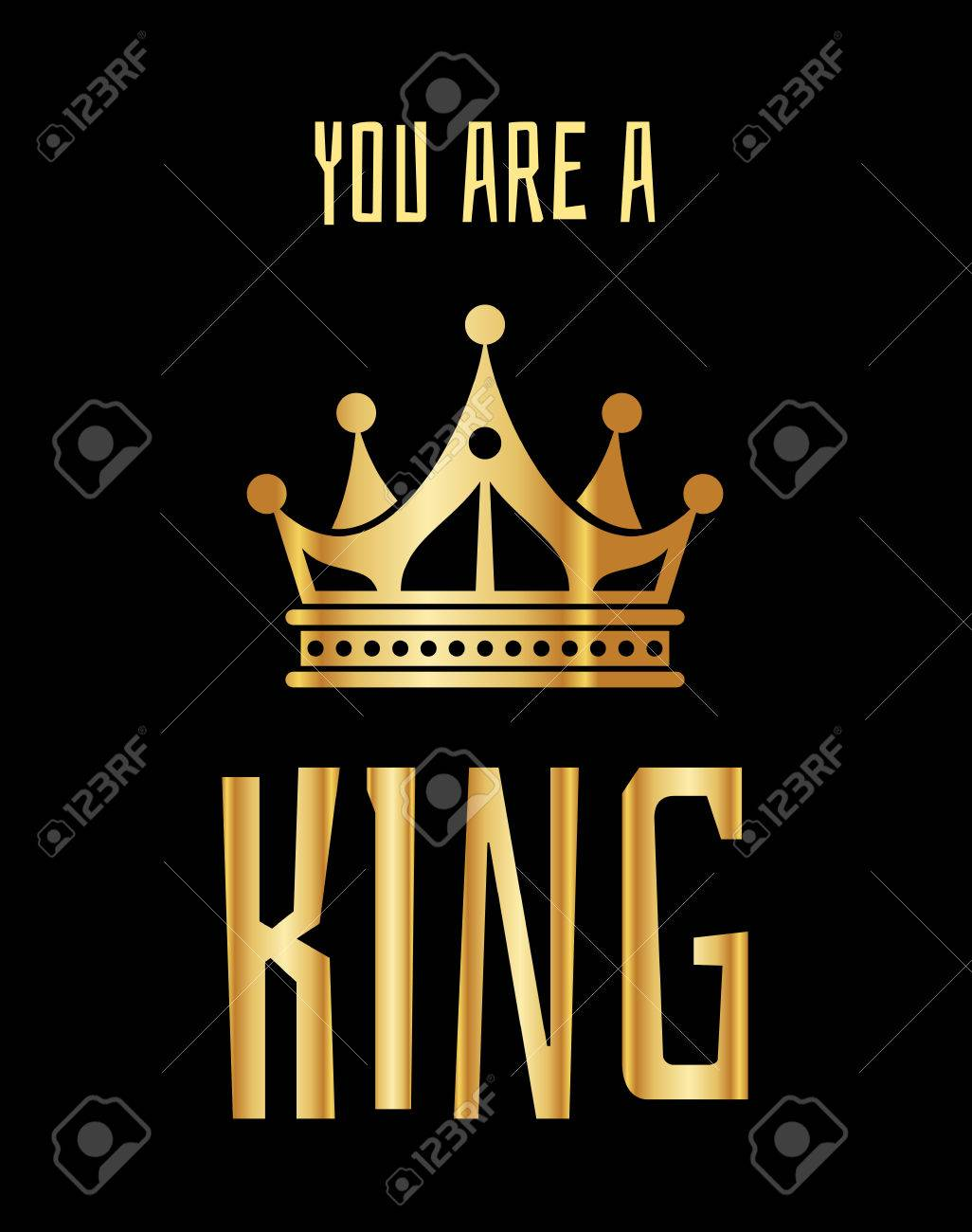 You are a king greeting card in gold black golden elegant crown vector you are a king greeting card in gold black golden elegant crown illustration m4hsunfo