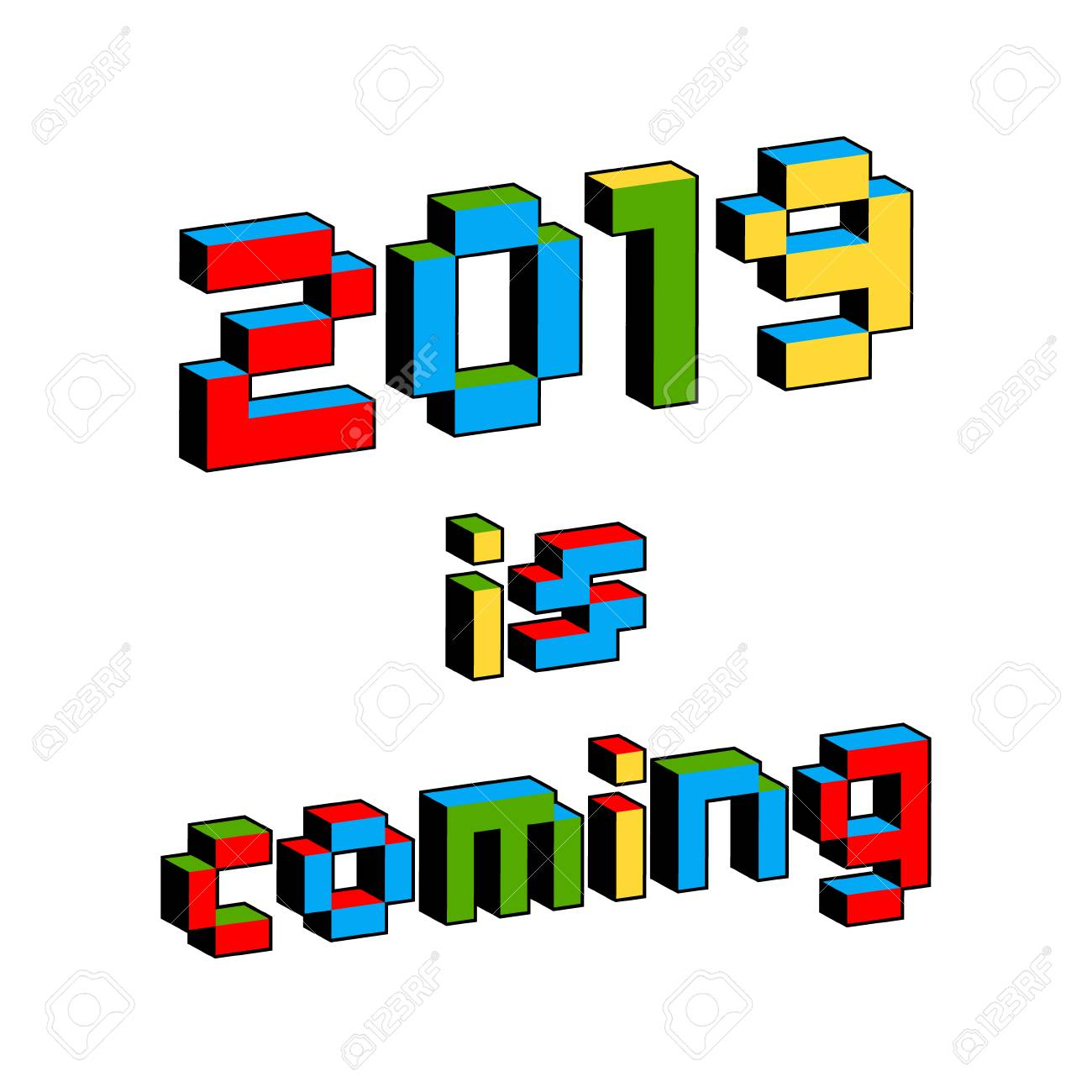 2019 Is Coming text in style of old 8-bit video games  Vibrant