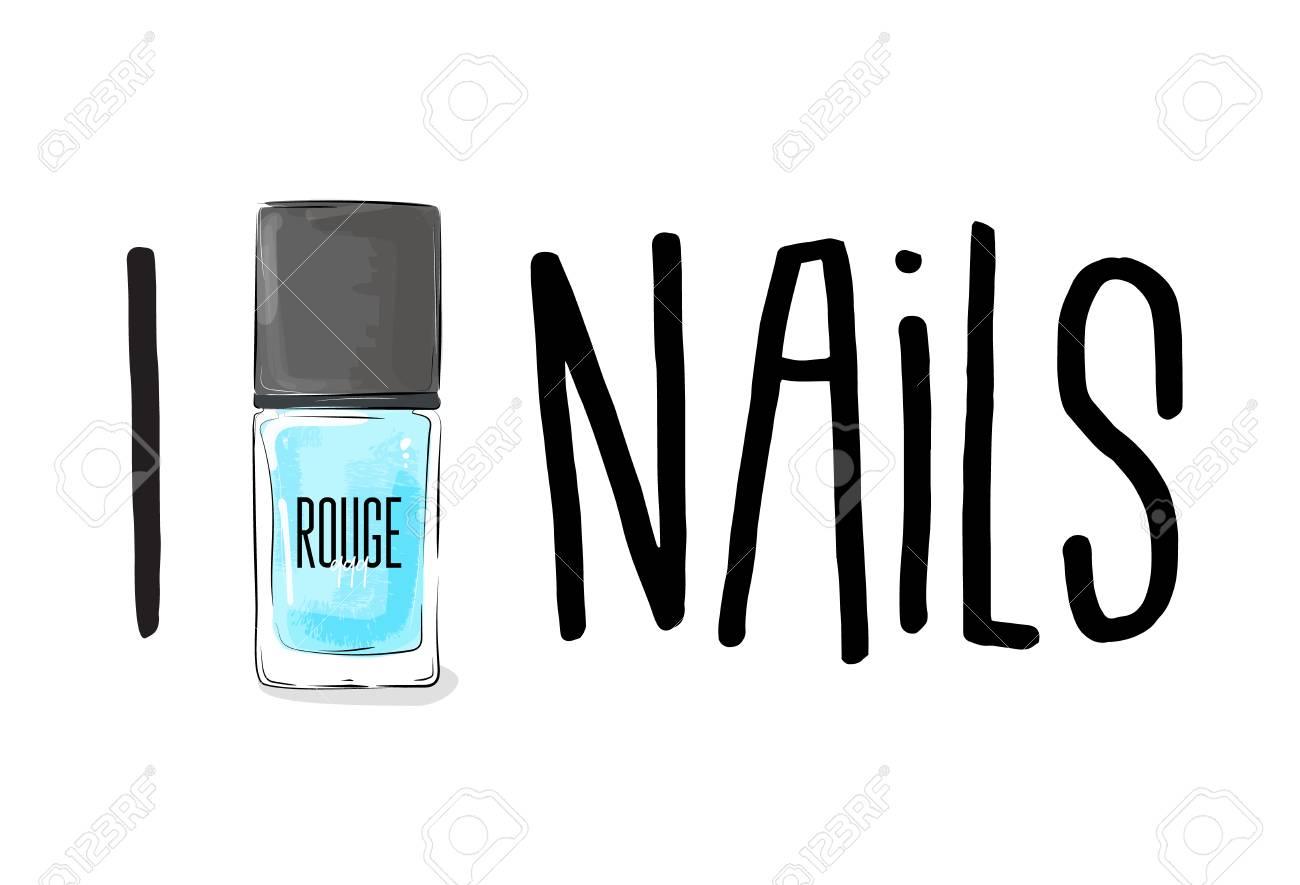I love manicure sticker. Nails polish bottle slogan. Typography..