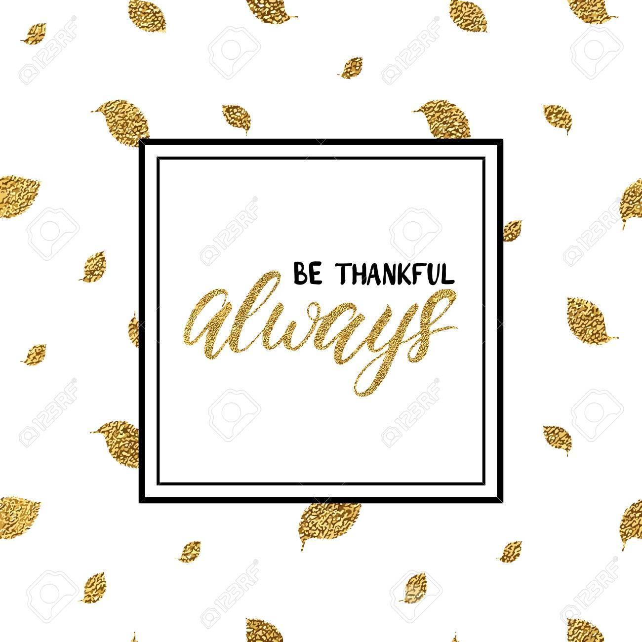 Fondo De Acción De Gracias Sea Agradecido Siempre Letras Sobre Hojas De Otoño Glitter Oro Sin Fisuras Tarjeta De Acción De Gracias Feliz