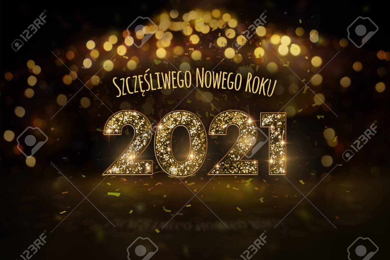 new year s eve 2021 in polish happy new year the concept of stock photo picture and royalty free image image 150421248 https www 123rf com photo 150421248 new year s eve 2021 in polish happy new year the concept of greeting card with golden motif and larg html