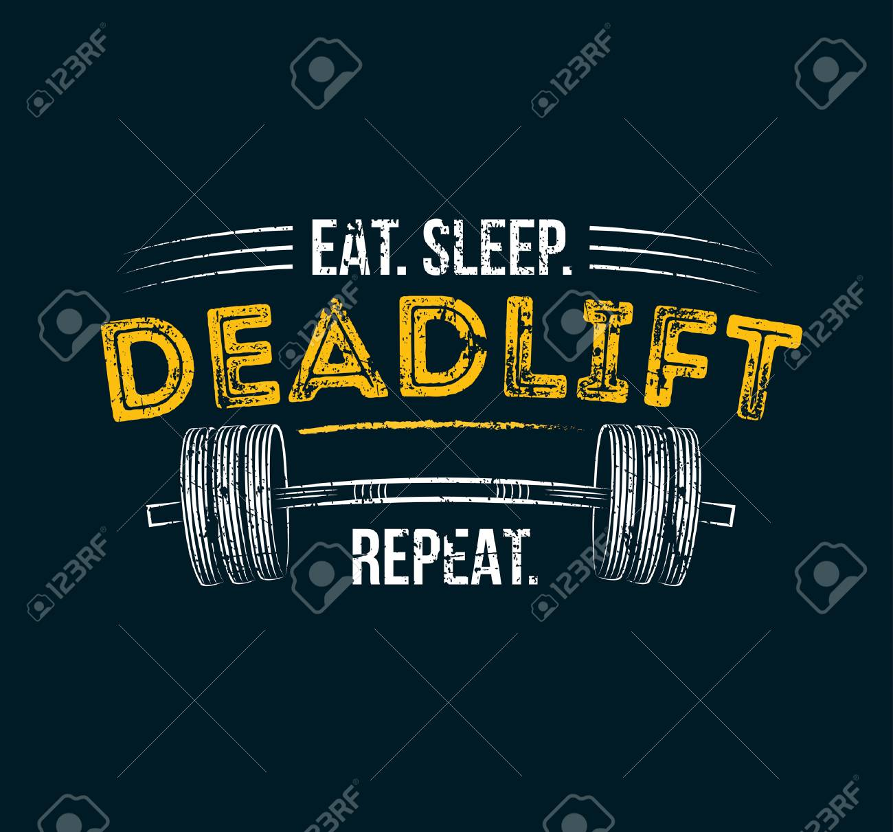 Eat sleep deadlift repeat. Gym motivational quote with grunge..