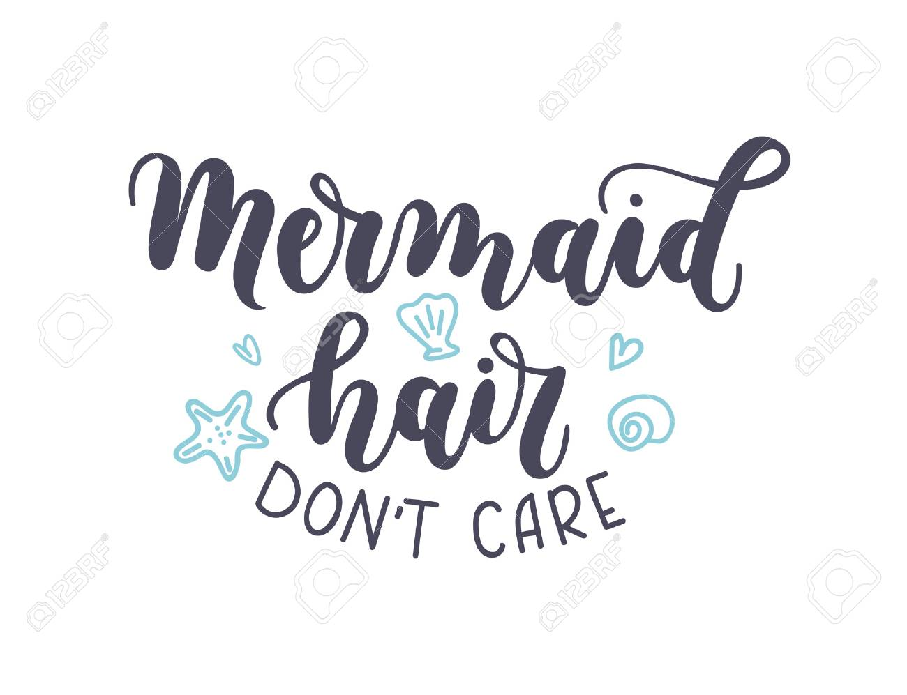 d6c099aa2 Mermaid hair don't care lettering inscription with seashells isolated on  white background. Hand