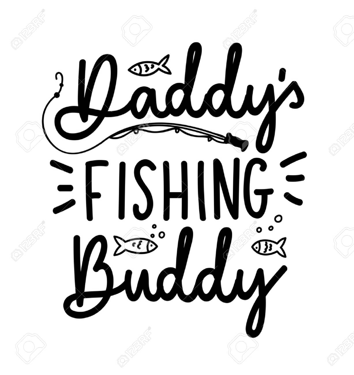 Download Daddy S Fishing Buddy Lettering Quote Isolated On White Background Cute Lettering With Doodles For Father And Son Vector Illustration Royalty Free Cliparts Vectors And Stock Illustration Image 103823879