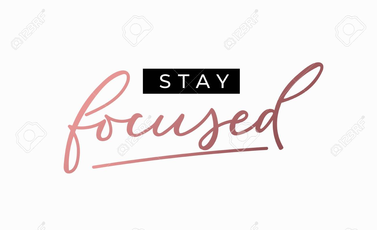 Stay focused motivational print with pink gold lettering. Inspirational fashion vector print - 131651429