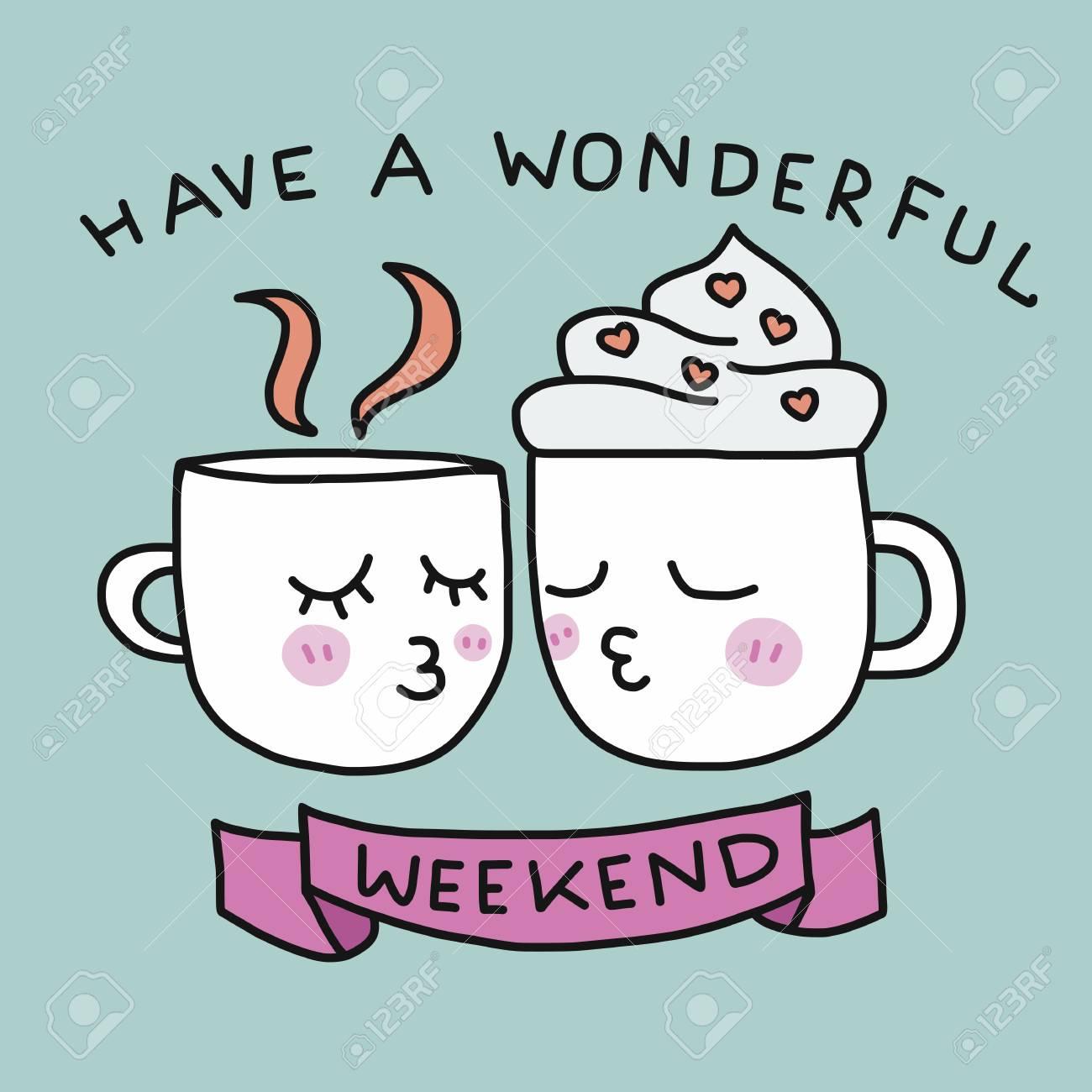 Have a wonderful weekend cute coffee cup kissing cartoon vector illustration - 104514932