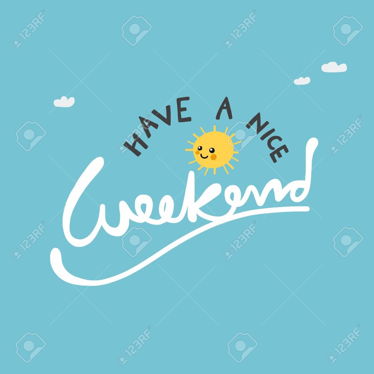 Have a nice weekend cute sun on blue sky vector illustration - 134457392