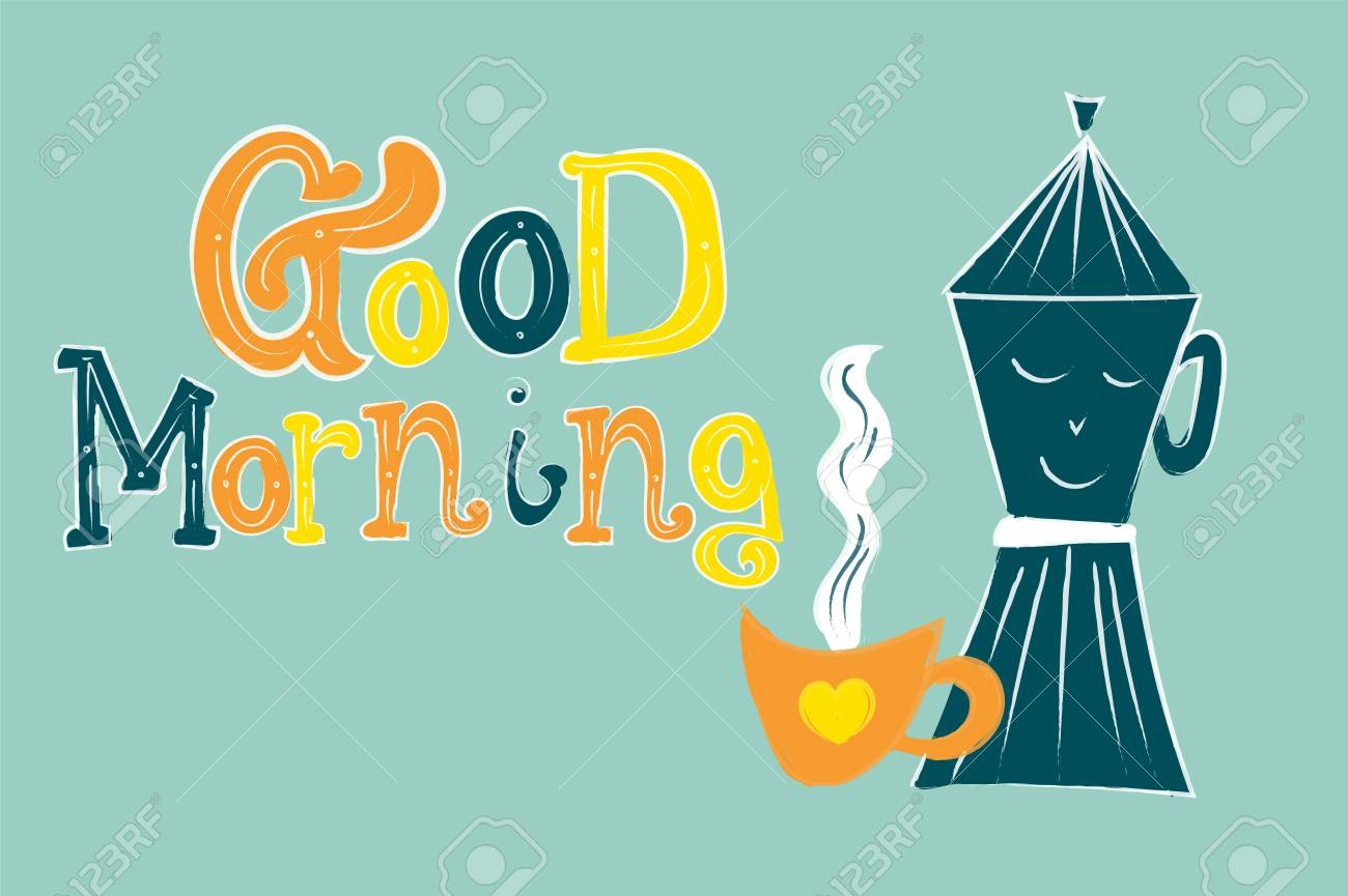 Vector illustration composition of fun object, coffee and coffeepot isolated on white with lettering and calligraphic test hand draw and written Stock Vector - 92934302