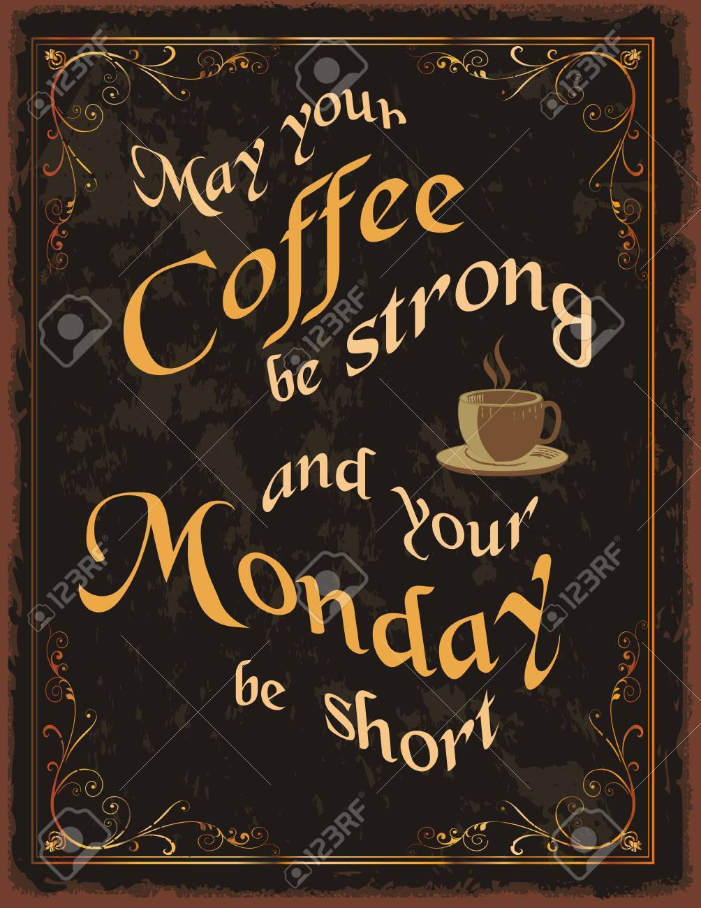 Vintage Poster With Coffe Quote May Your Coffee Be Strong And