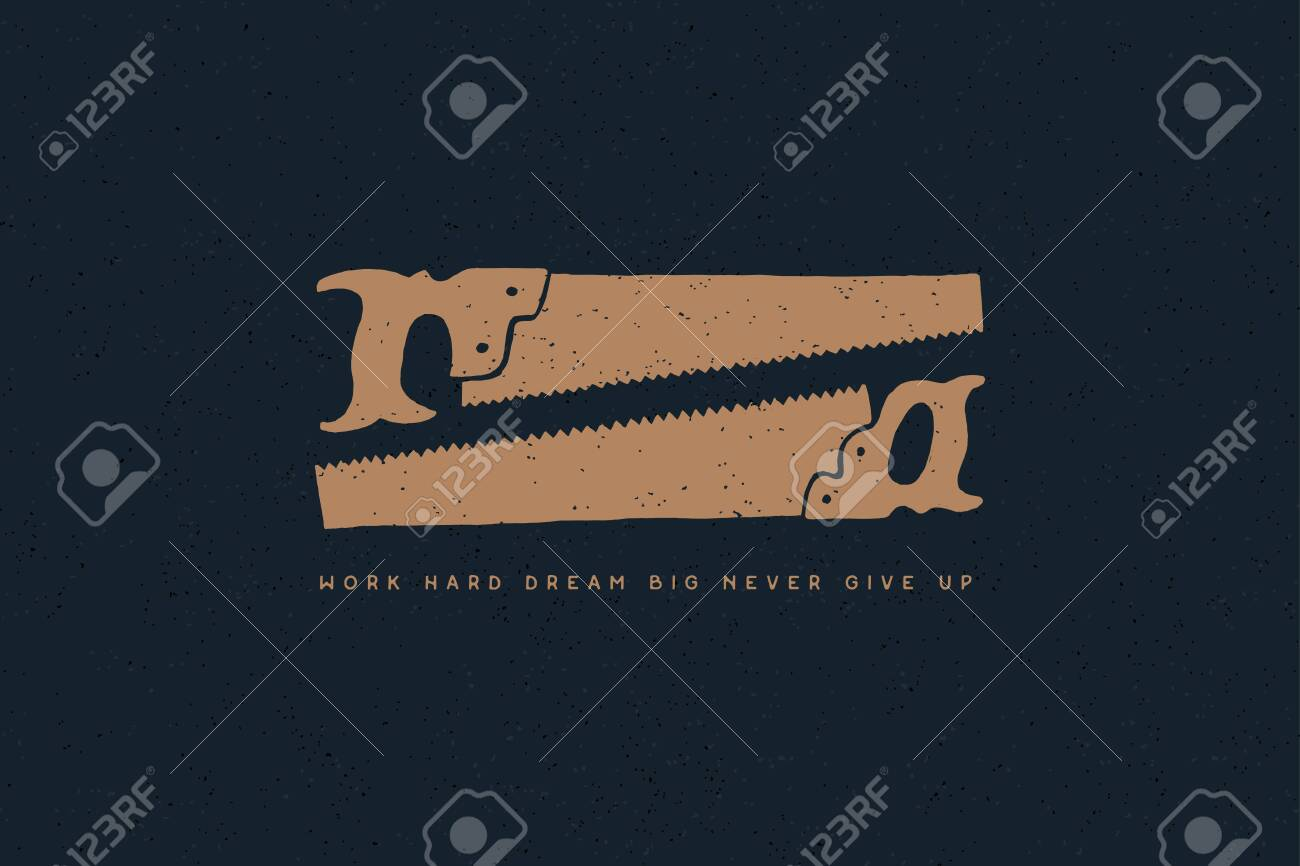 Hand drawn two hacksaws with inscription Work hard dream big never give up. Vintage saws with one handle in an monochrome style. - 151406569