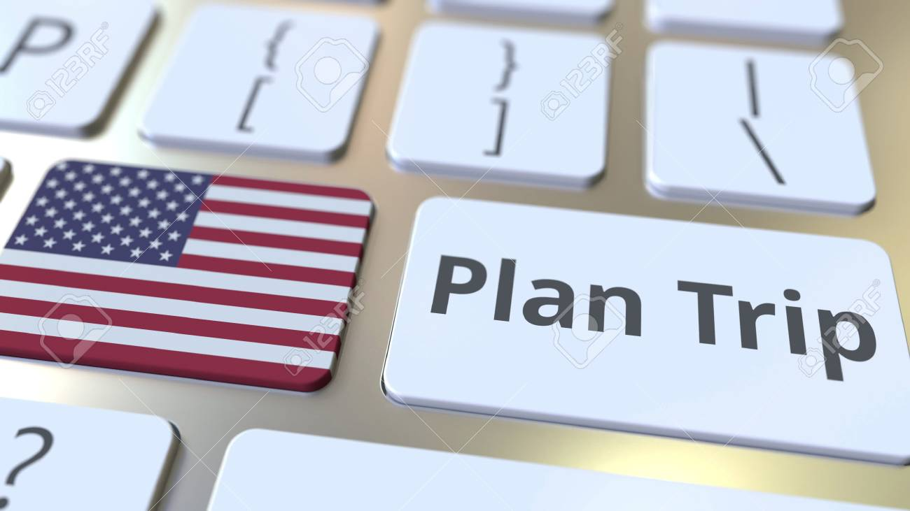 PLAN TRIP text and flag of the United States on the computer