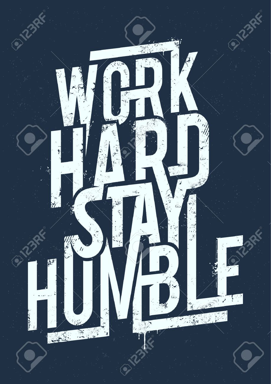 Work hard stay humble typography. Grunge poster. Vector art. - 40447818