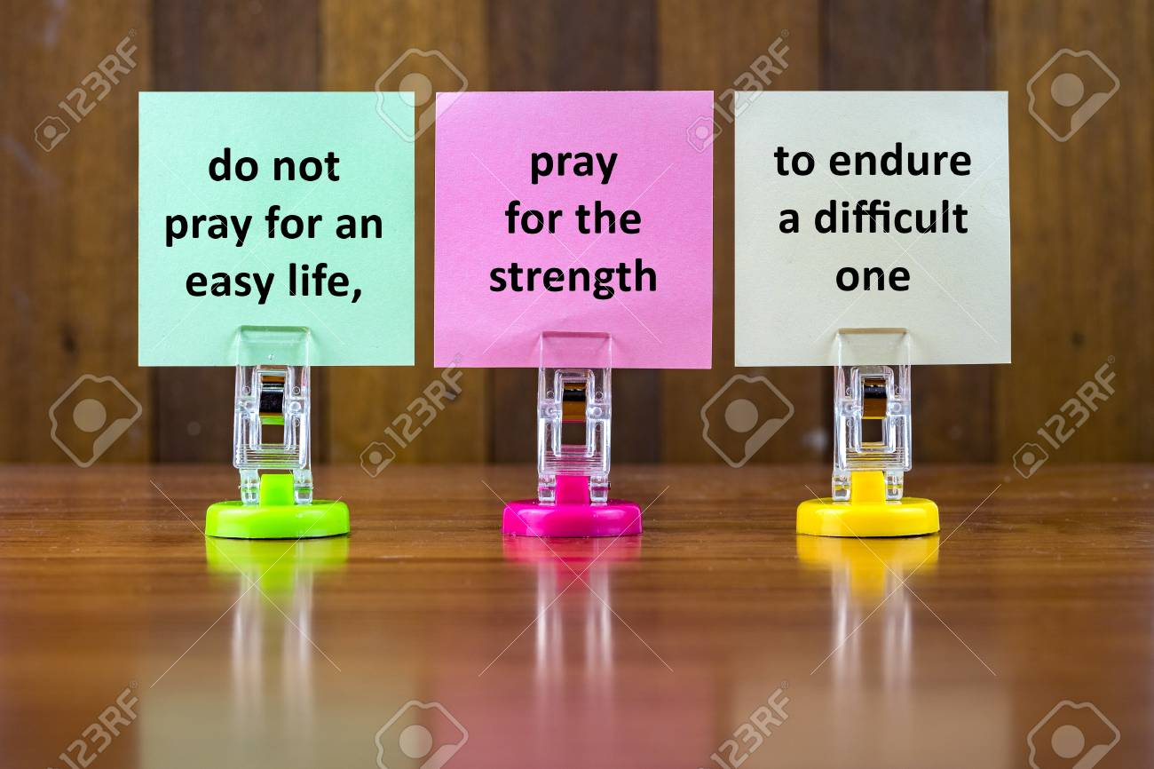 Word quotes of DO NOT PRAY FOR AN EASY LIFE, PRAY FOR THE STRENGTH..