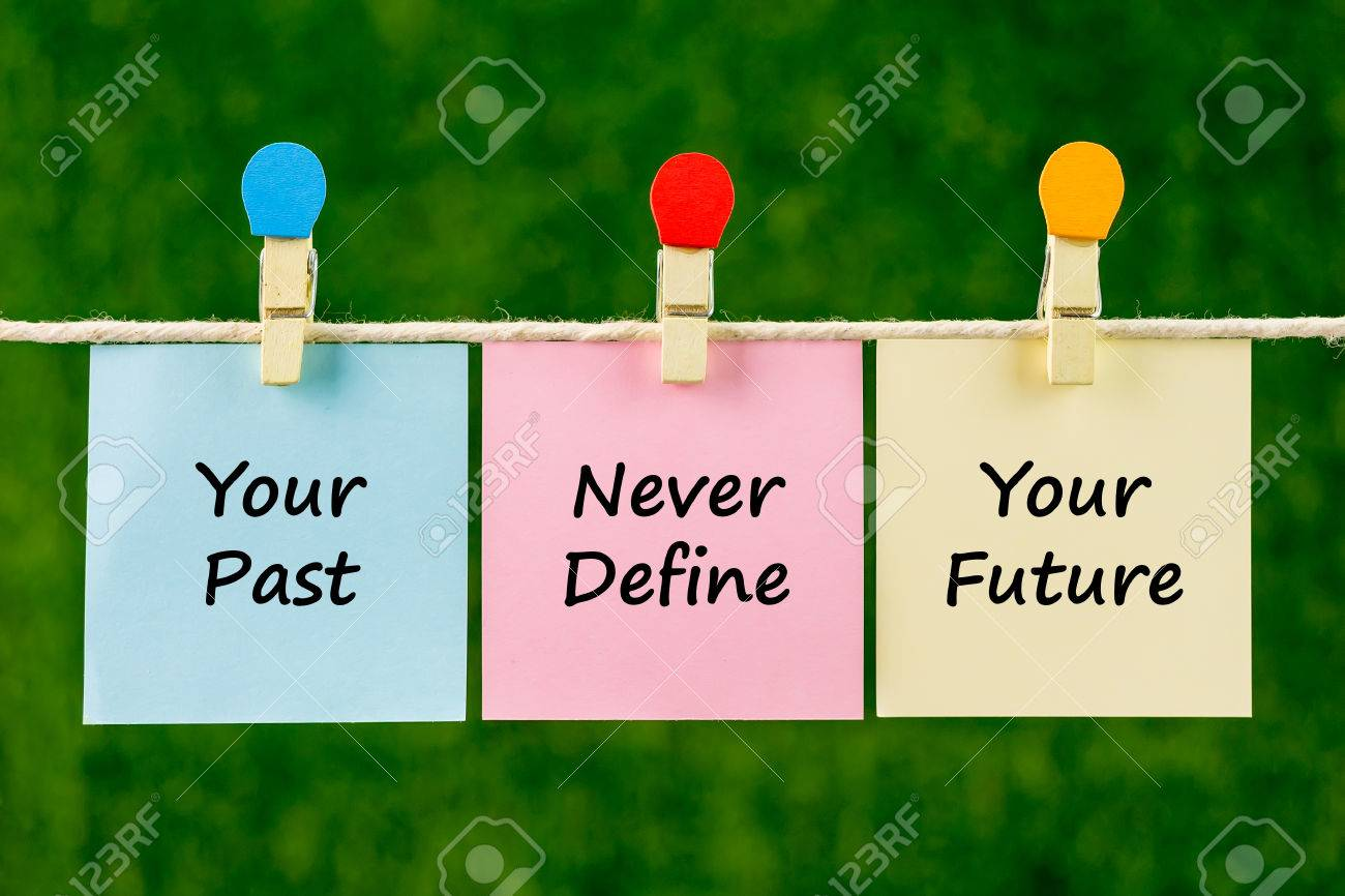 Word Quotes Of Your Past Never Define Your Future On Sticky Color ...