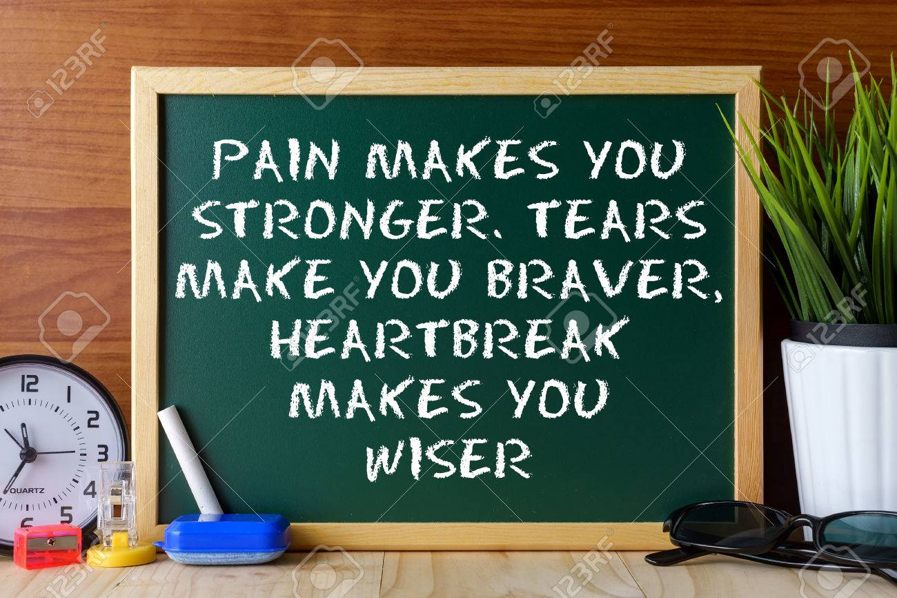 Word Quote Pain Makes You Strongertears Make You Braverheartbreak