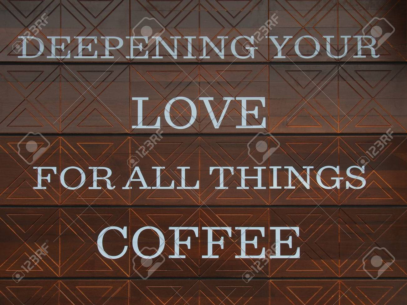 Deepening Your Love For All Things Coffee Quote On Wooden Wall Stock Photo Picture And Royalty Free Image Image 36271045