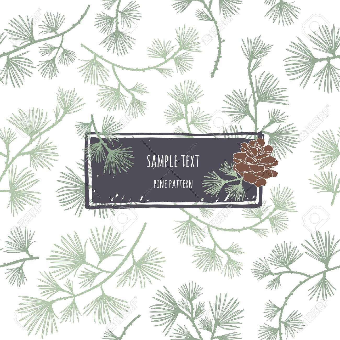 Coniferous seamless pattern. Larch branches. frame with pine cone. Decorative background for cards, packaging, textiles, wallpapers. - 44247379