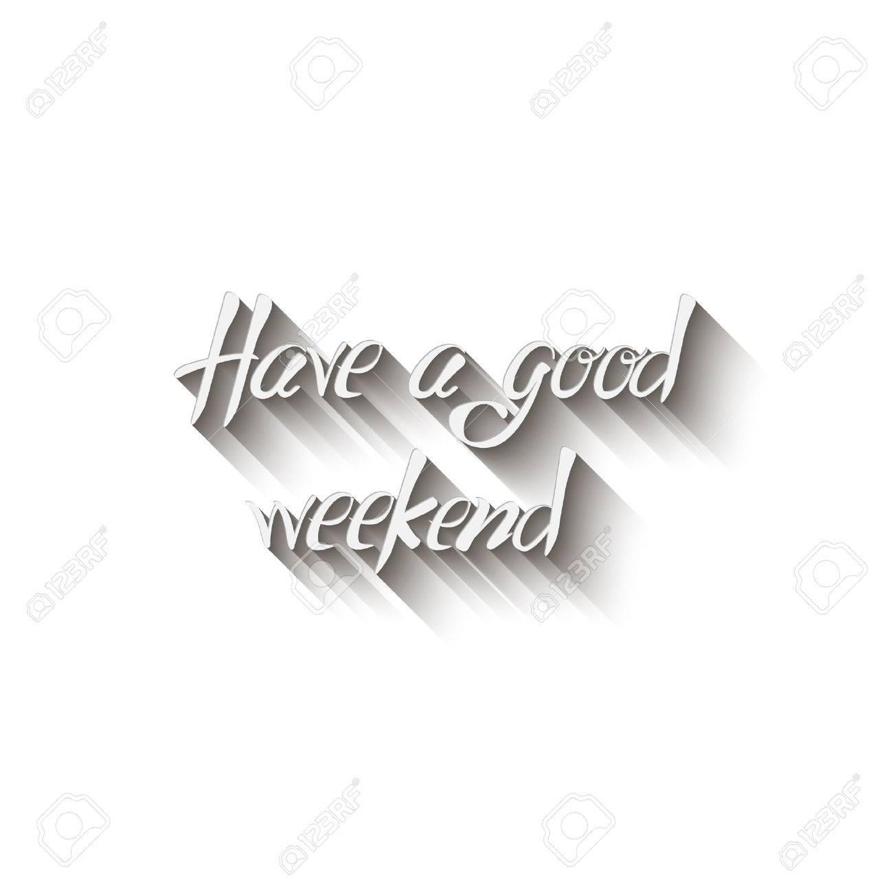 Resultado de imagem para Have a good weekend