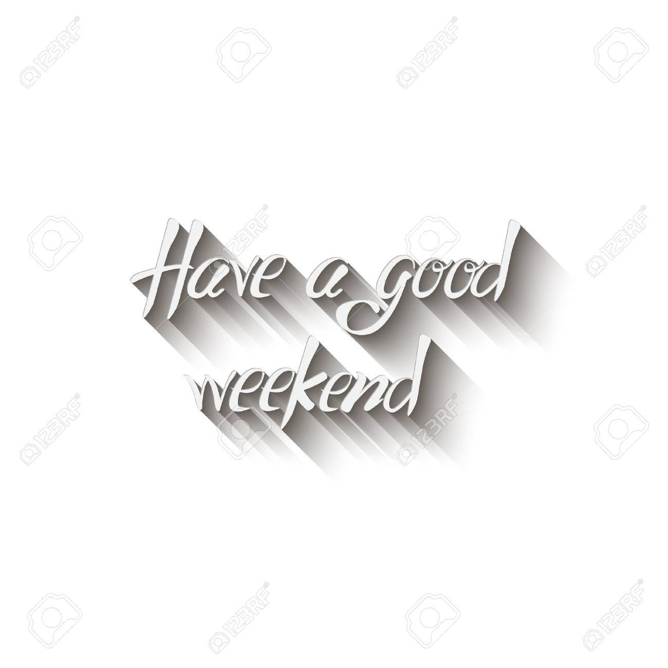 Have A Good Weekend. Lettering Brushpen, Isolated On White Background Stock  Vector   35154220