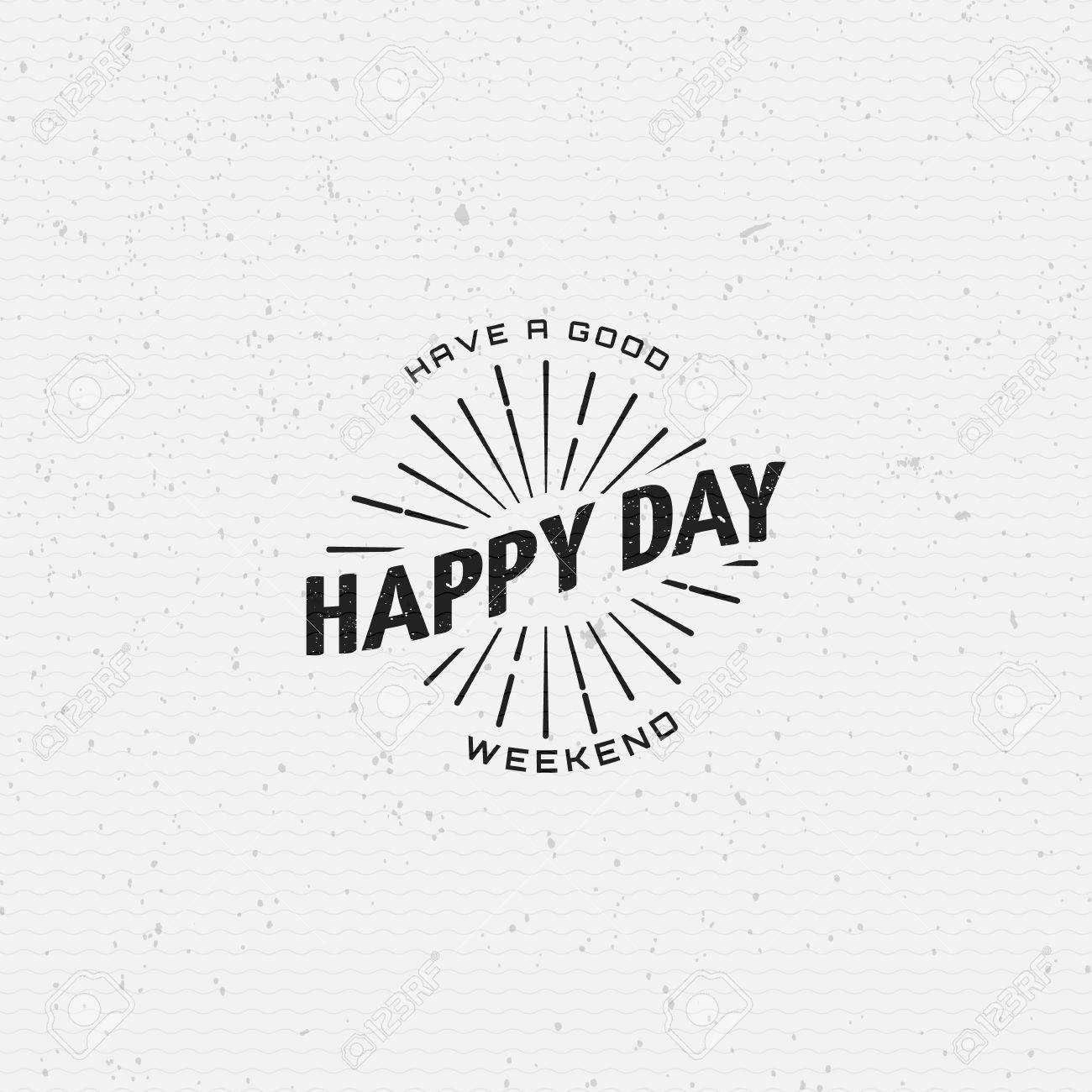 Have A Good Weekend Happy Day Eps10 Royalty Free Cliparts Vectors