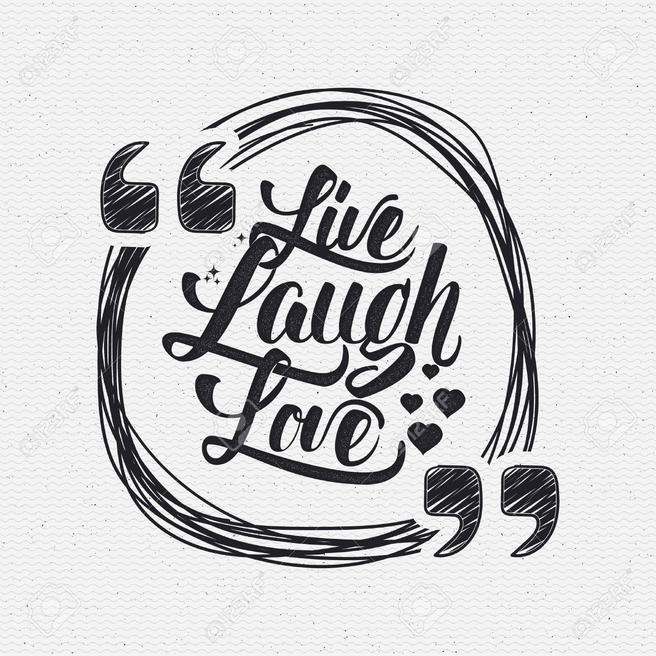Quote It Live Laugh Love Hand Lettering Quote It Can Be Used As The Design