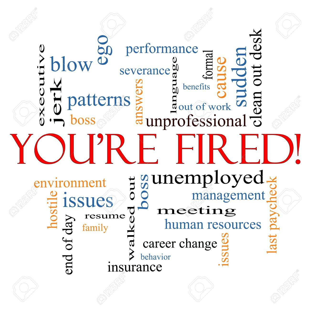 You're Fired Word Cloud Concept with great terms such as boss, unemployed, resume, issues and more. Stock Photo - 17685761