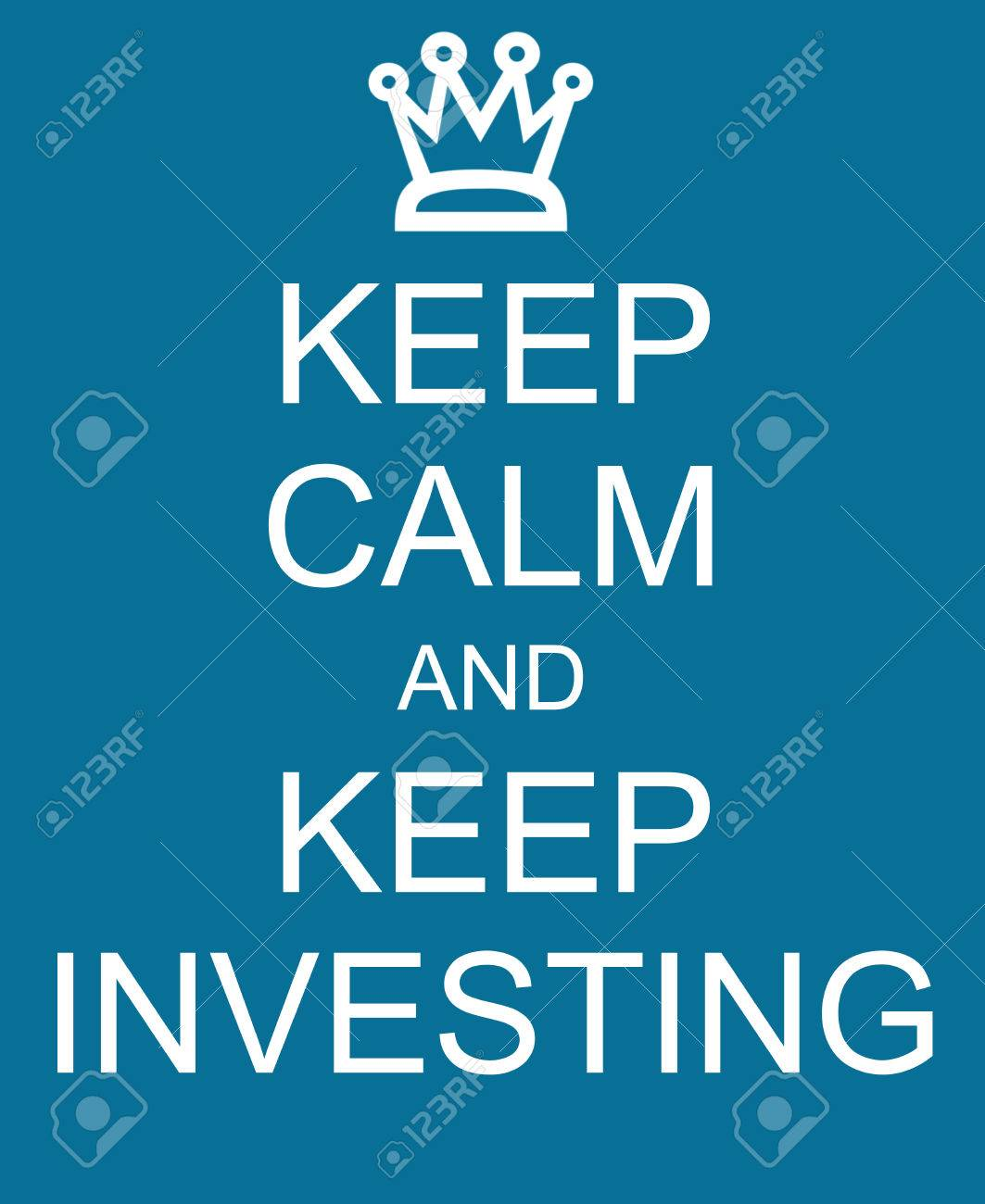 keep calm and keep investing with a crown written on a blue sign
