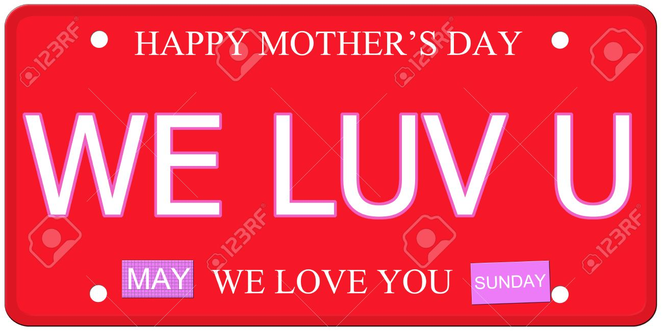 We Luv U Written On An Imitation License Plate With Happy Mothers