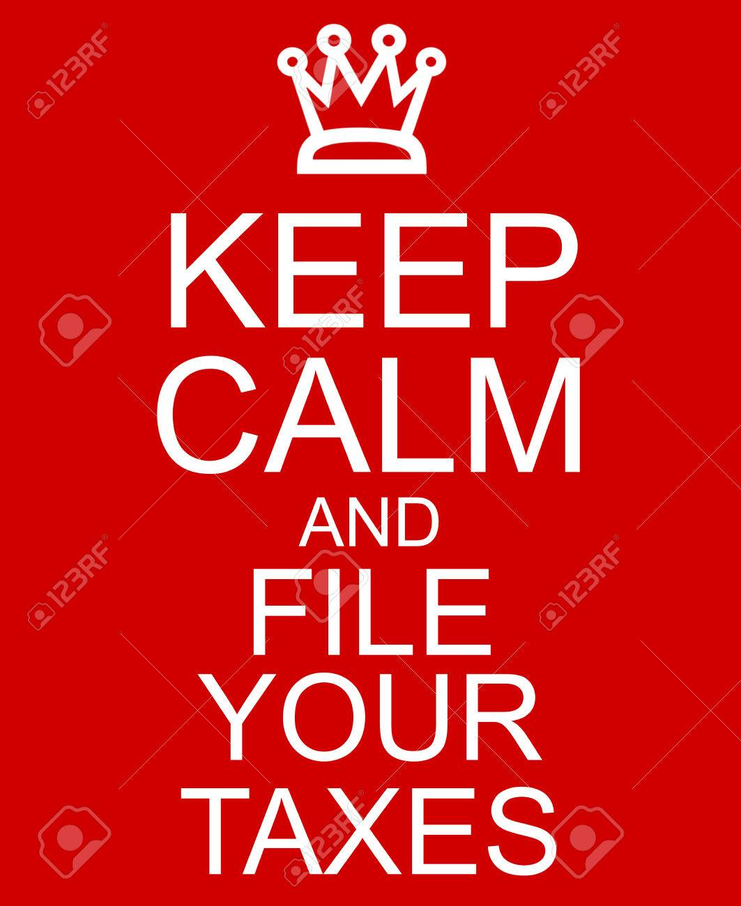 keep calm and file your taxes red sign with a crown making a stock