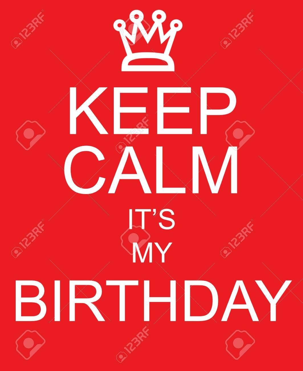 Immagini Stock Mantieni La Calma E Il Mio Compleanno Cartello