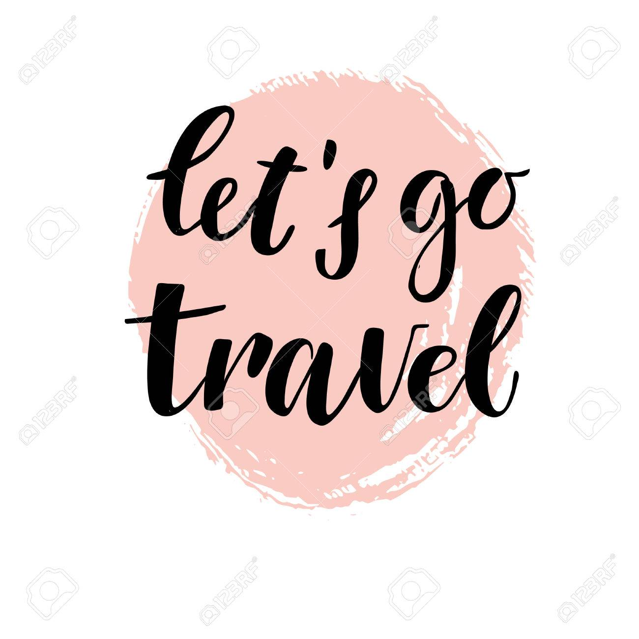 Hand Drawn Vector Ilration Let S Go Travel Lettering