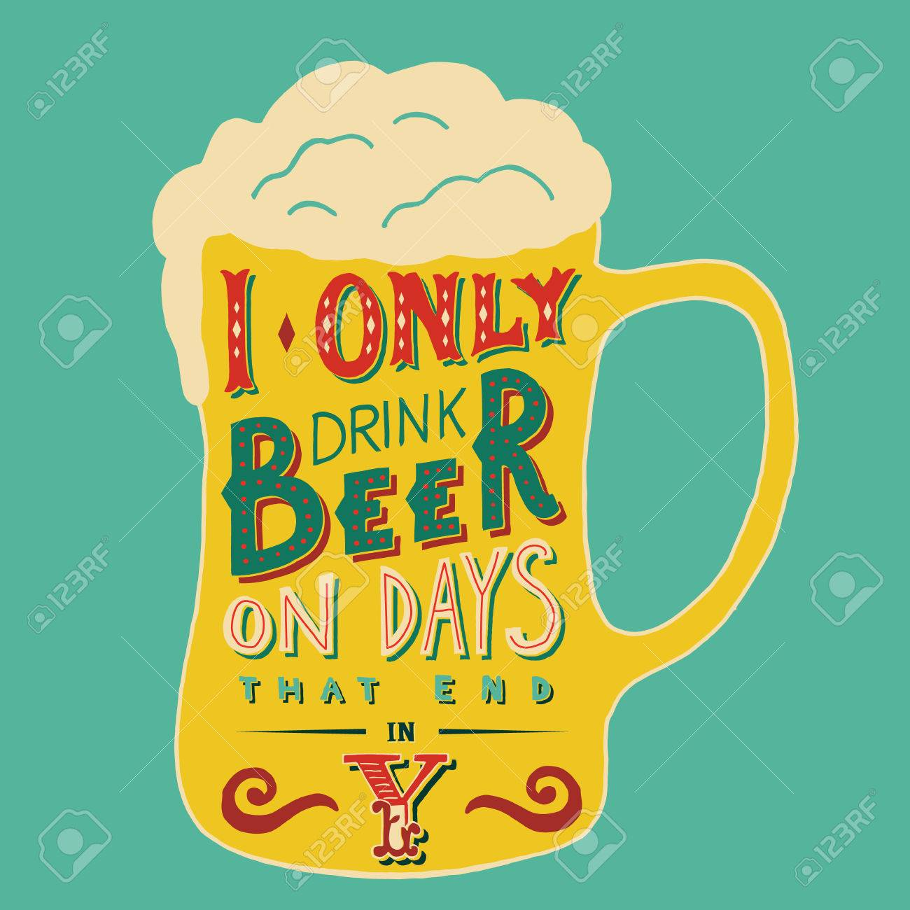 Poster design handmade - Poster Design Handmade I Only Drink Beer On Days That End In Y Handmade Typographic